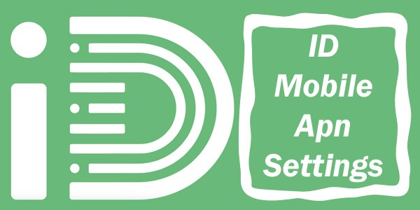 iD Mobile APN Settings — For Android, iPhone, BlackBerry