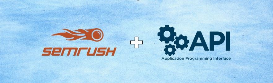 Want a Ton of SEO Data? Consider the SEMRush API in your