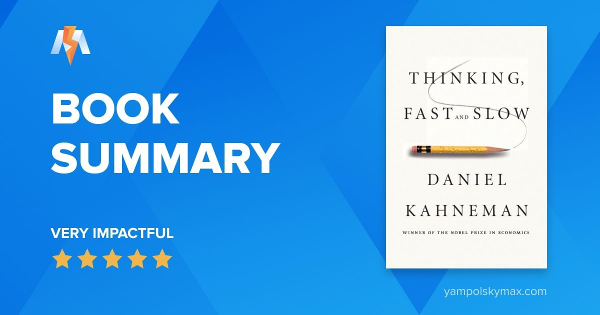 3 Lessons From: Thinking, Fast and Slow by Daniel Kahneman