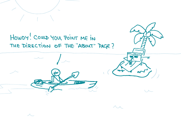 """A doodle in a kayak paddles up to a small tropical island, saying """"Howdy! Could you point me in the direction of the About page?"""" while a webpage, who is sitting on the island wearing sunglasses and drinking a drink, points."""