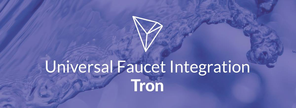 Universal Faucet Integration — Tron - BlockX Labs - Medium