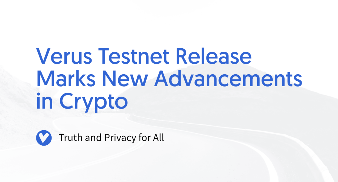 Verus Testnet Release Marks New Advancements in Crypto