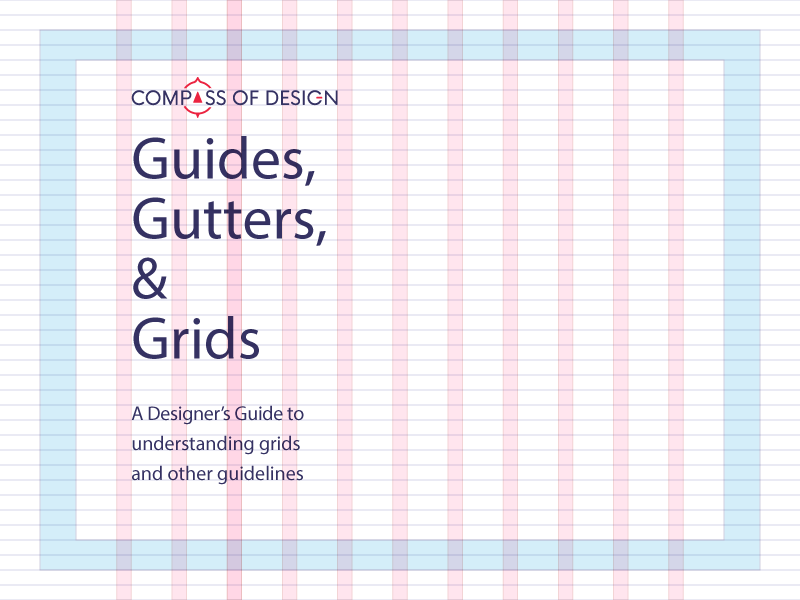 Design Principle: Guides, Gutters, and Grids - Compass of Design