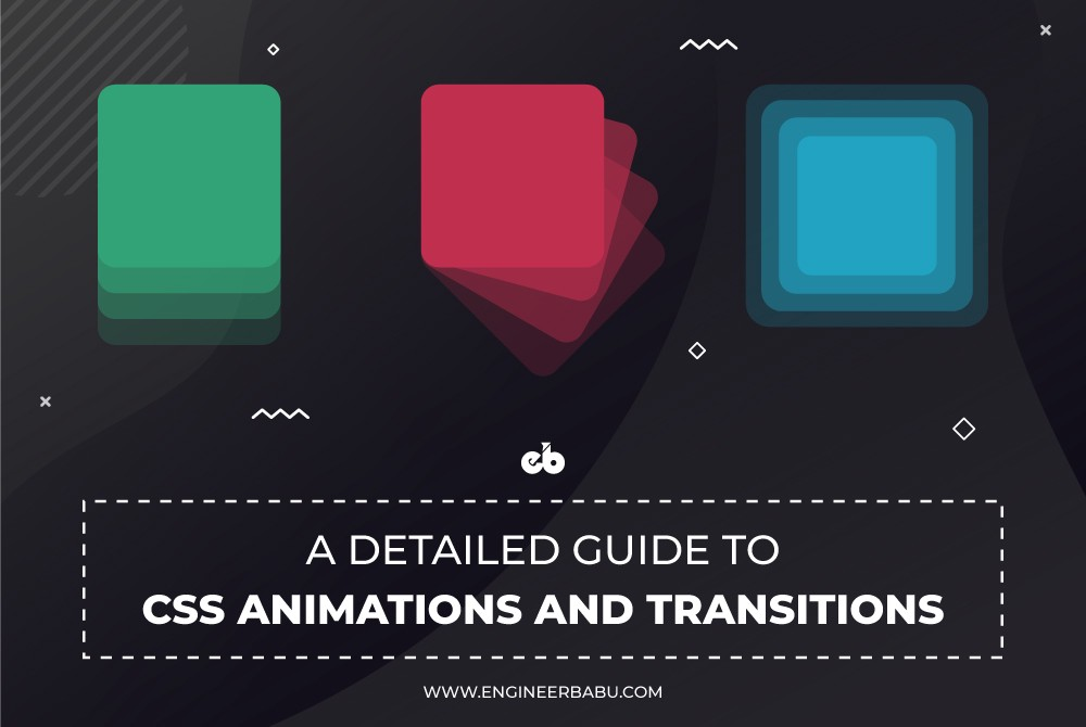 A Detailed Guide to CSS Animations and Transitions - EngineerBabu