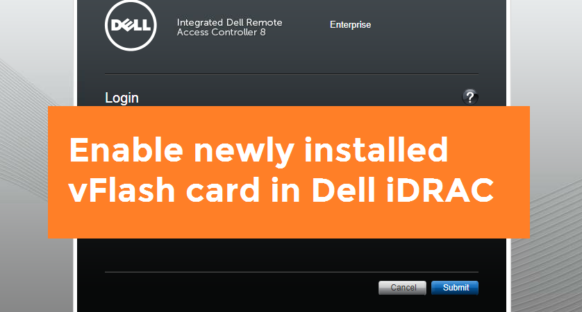 Enable newly installed vFlash card in Dell iDRAC - techbeatly - Medium