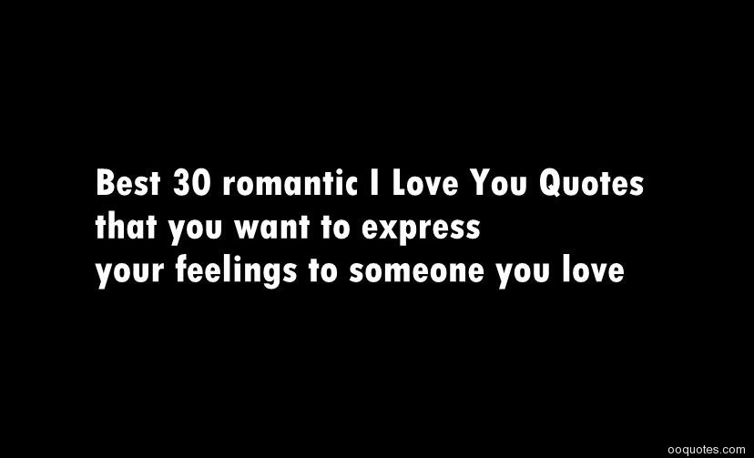 Best 30 Romantic I Love You Quotes That You Want To Express Your Feelings To Someone You Love By Ela Eren Funny Quotes Medium