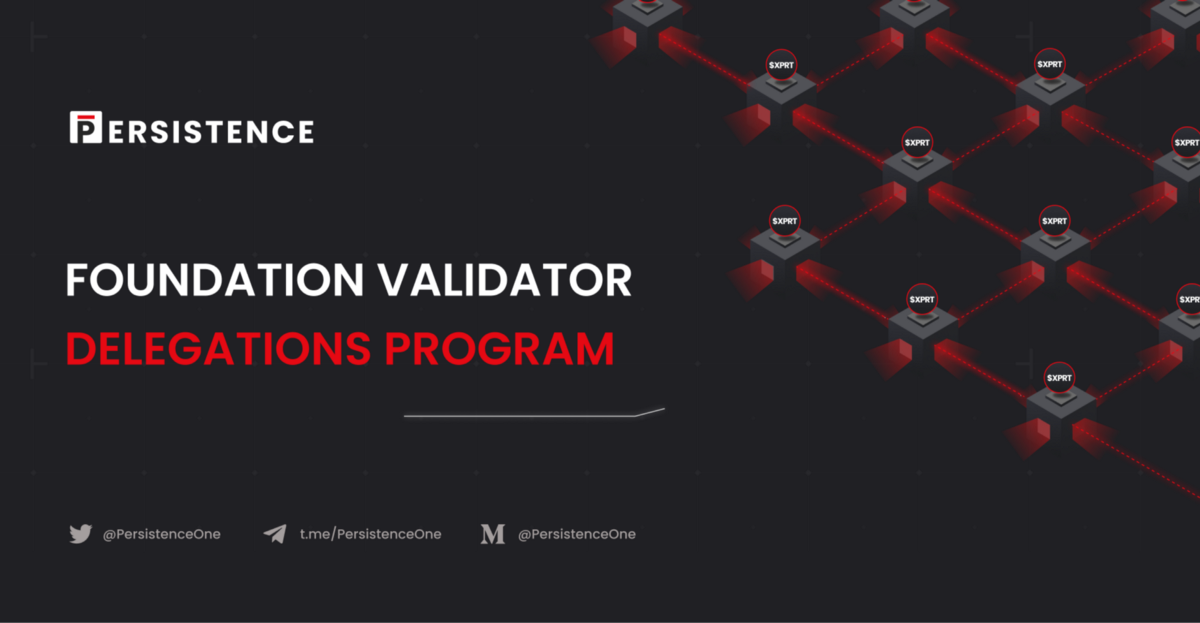 Persistence Foundation Validator Delegations Program: Fostering a Strong & Committed Validator…