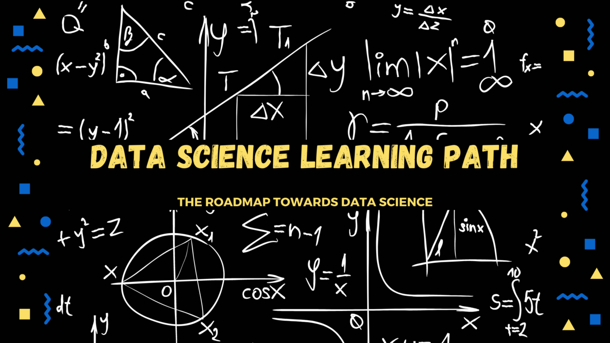 A Learning Path To Becoming a Data Scientist