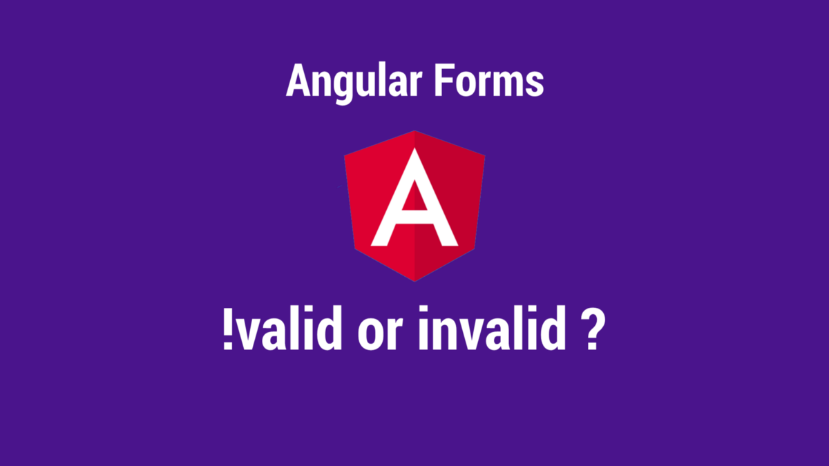 Valid and Invalid in Angular Forms | by J Stepanyan | ITNEXT