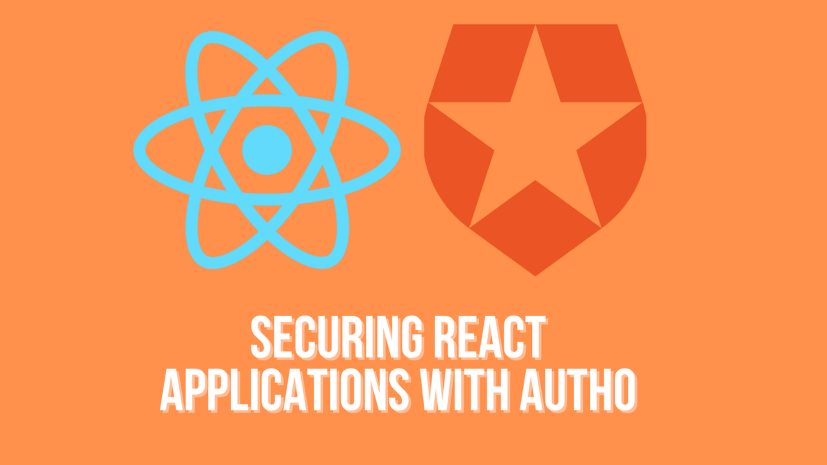 Securing React Applications with Auth0