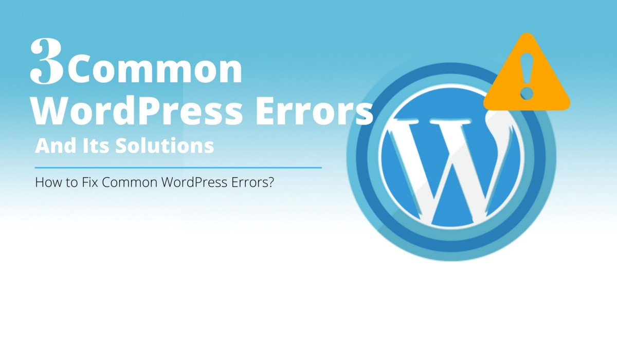 3 Common WordPress Errors And Its Solutions - webdesignlosangeles - Medium