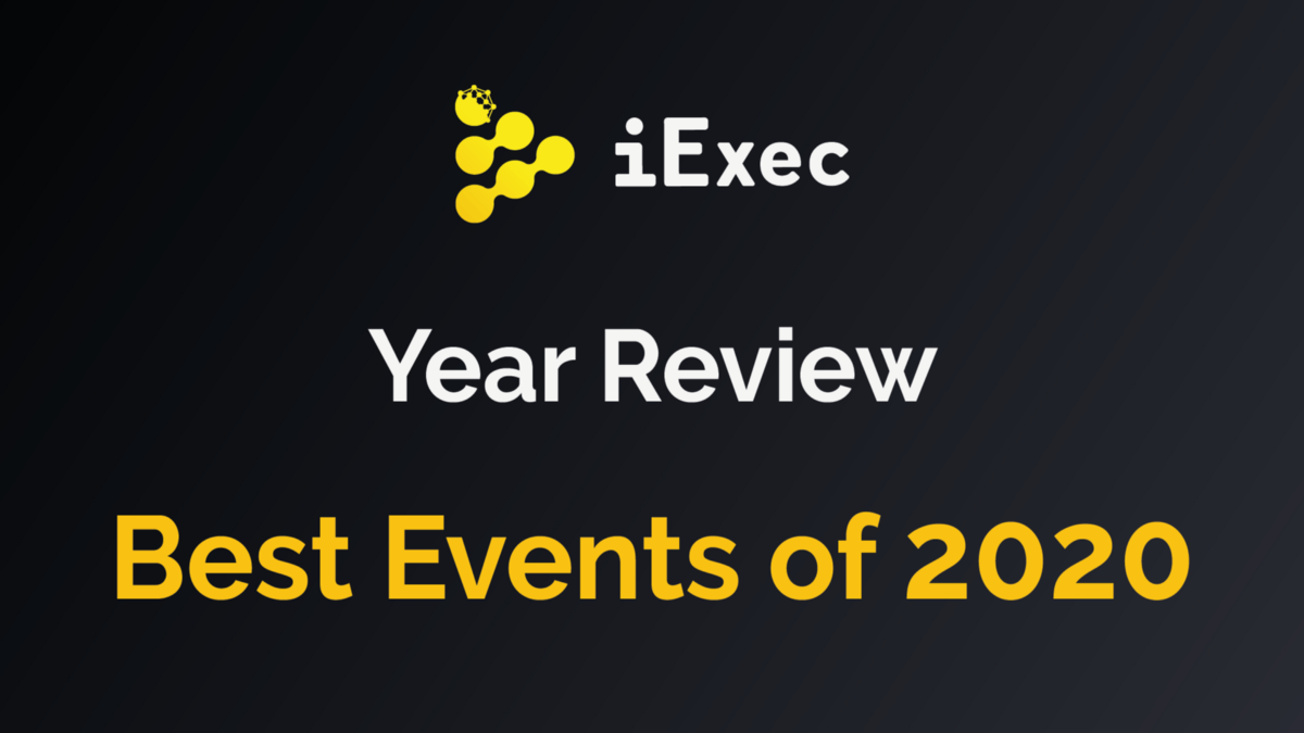 Best Events of 2020—iExec Year Review #1