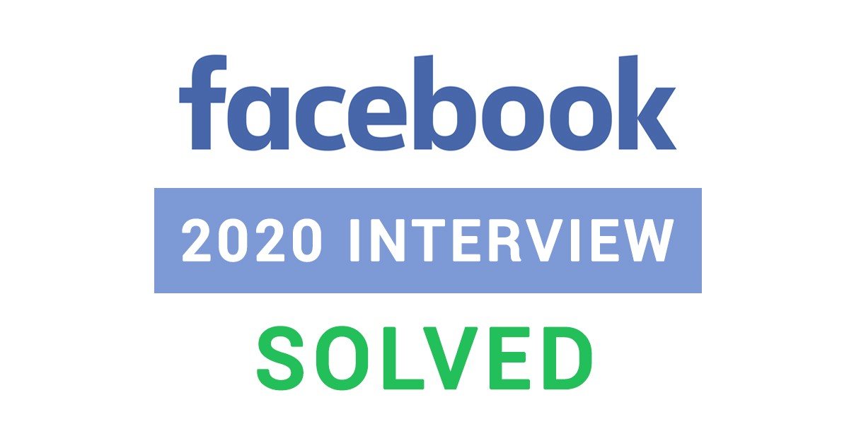 Solving Facebook S 2020 Front End Engineering Interview By Joey Colon Better Programming Medium
