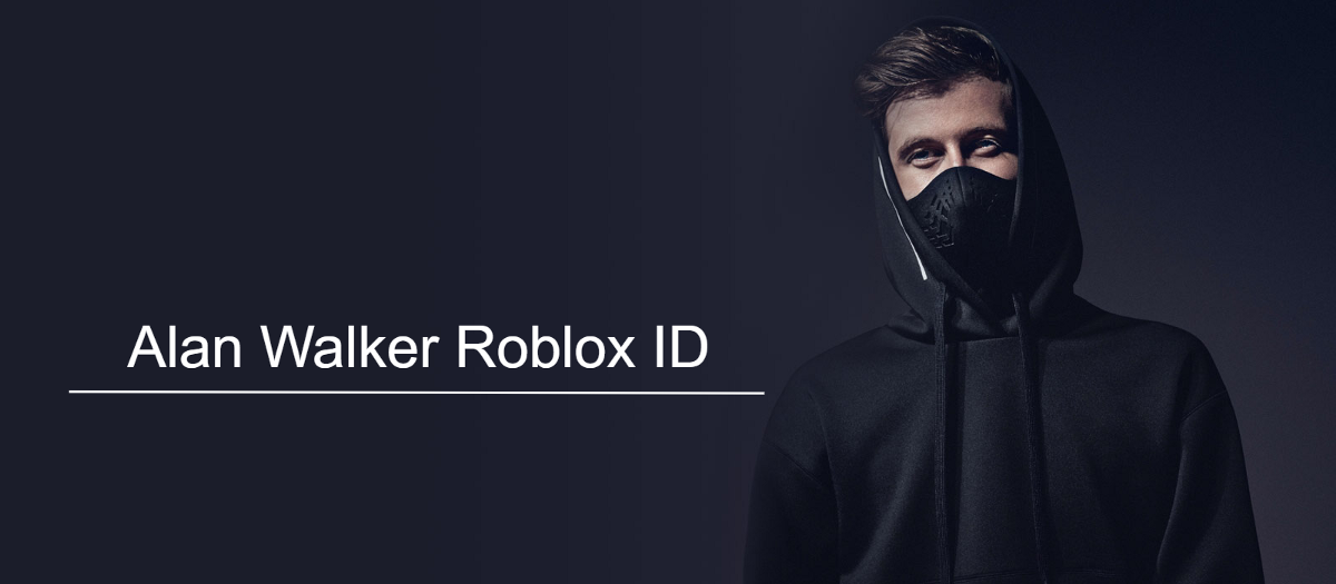 Alan Walker Roblox Id The Roblox Has Been Providing Variety By