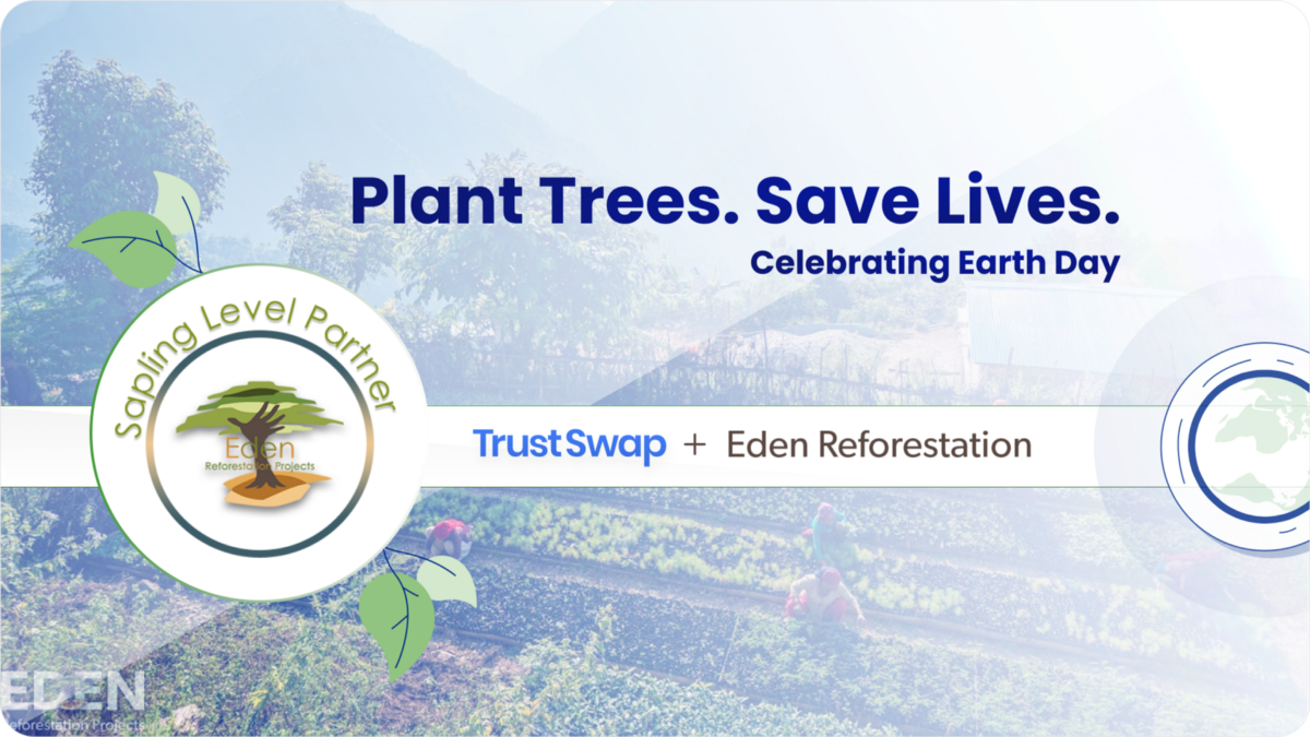 TrustSwap Partners With Eden Reforestation Projects to Plant 1 Million Trees in 2021