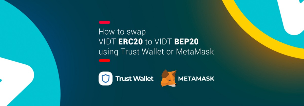 Follow this guide to safely and quickly convert your VIDT ERC20 to VIDT BEP20