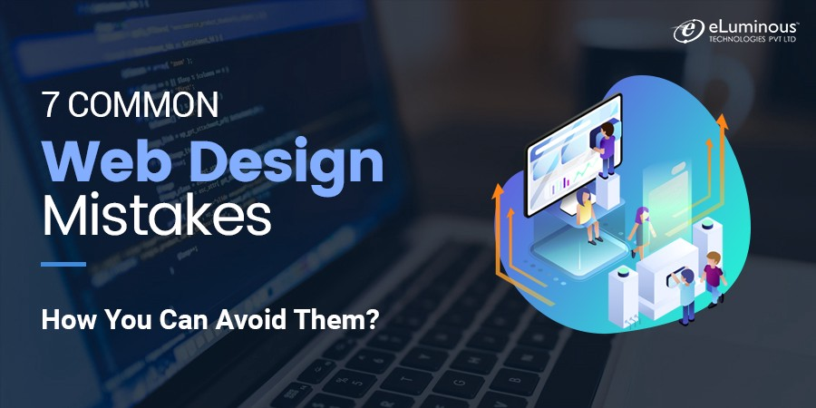 7 Common Web Design Mistakes—How You Can Avoid Them