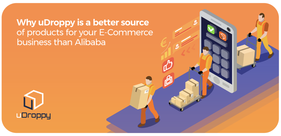821701b65a Why uDroppy is a better source of products for your E-Commerce business  than Alibaba