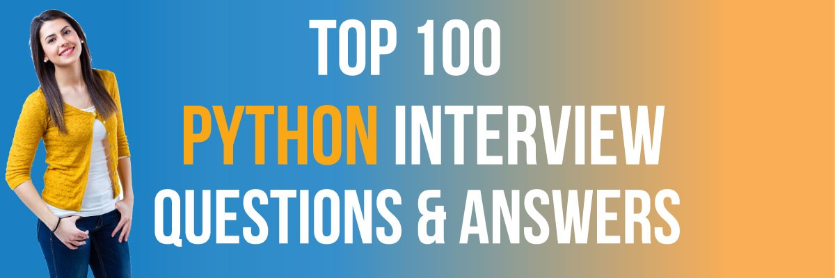 150+ Python Interview Questions and Answers For Freshers[ Latest]