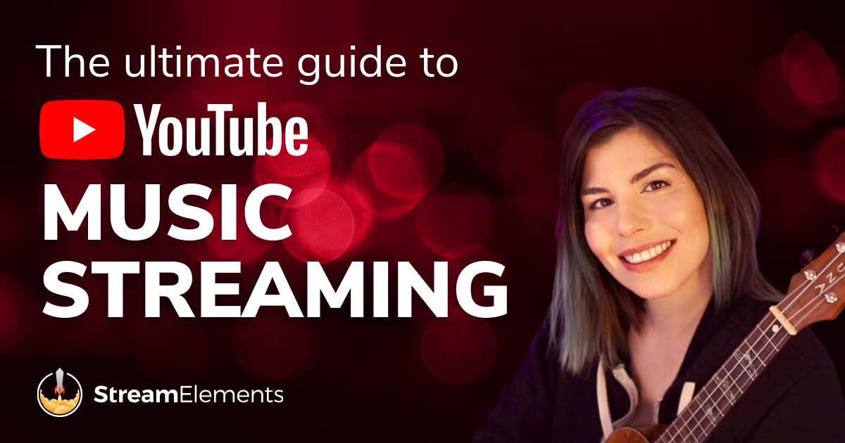 The Ultimate Guide To Music Livestreaming On Youtube By Adam Yosilewitz Streamelements Legendary Live Streaming
