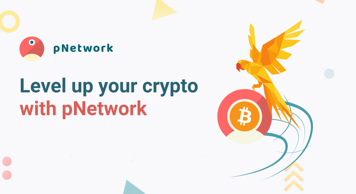 Level up your crypto with pNetwork | by pNetwork Team | pNetwork | Medium