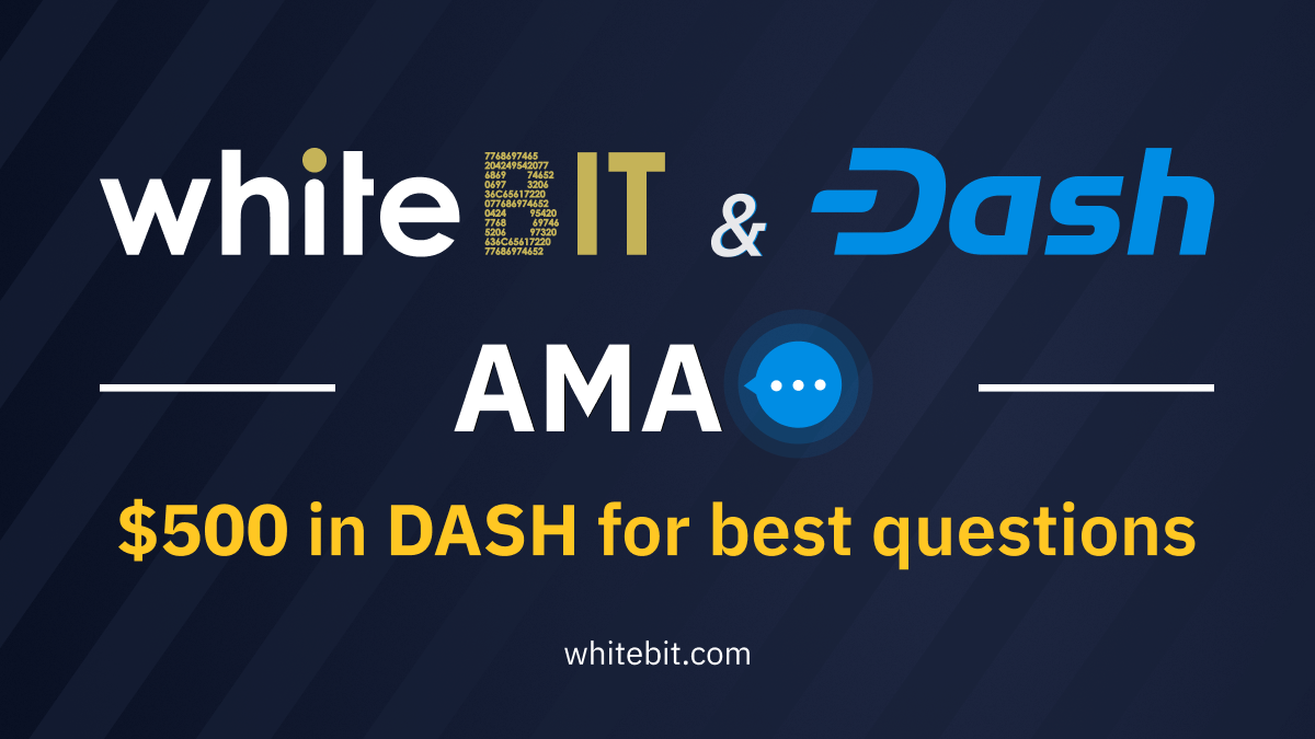 Win $500 worth of DASH for your questions! | by WhiteBIT ...