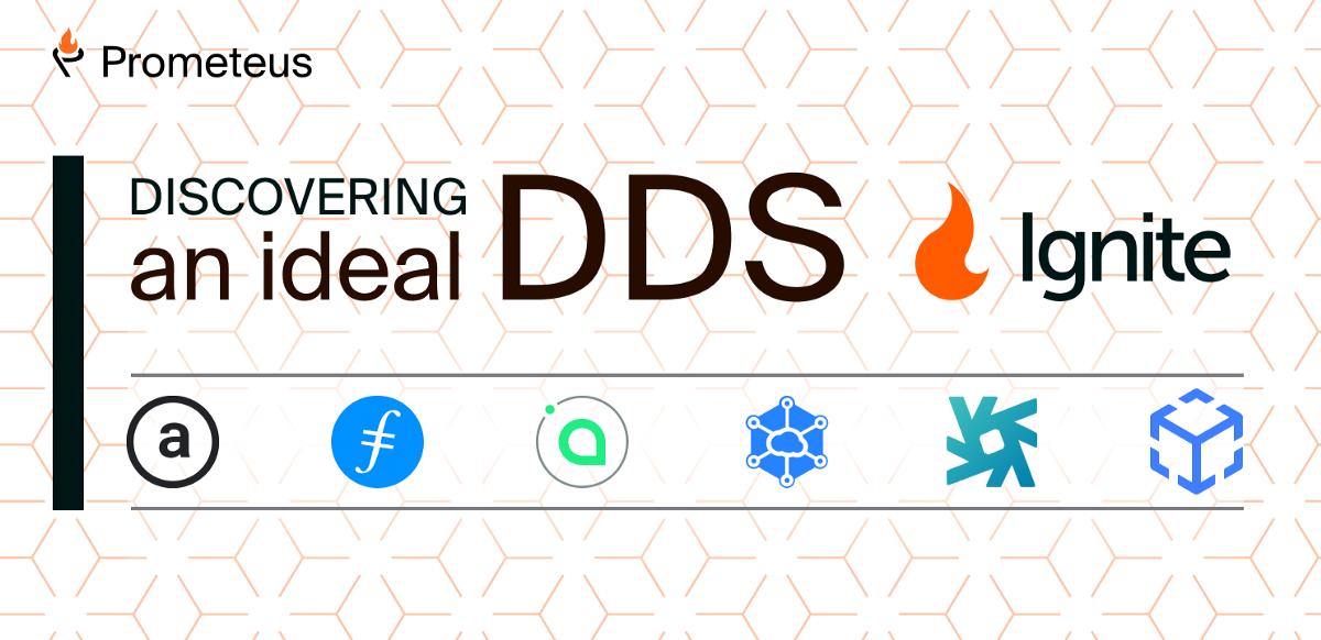 How we were searching for an ideal DDS and Ignite technical overview