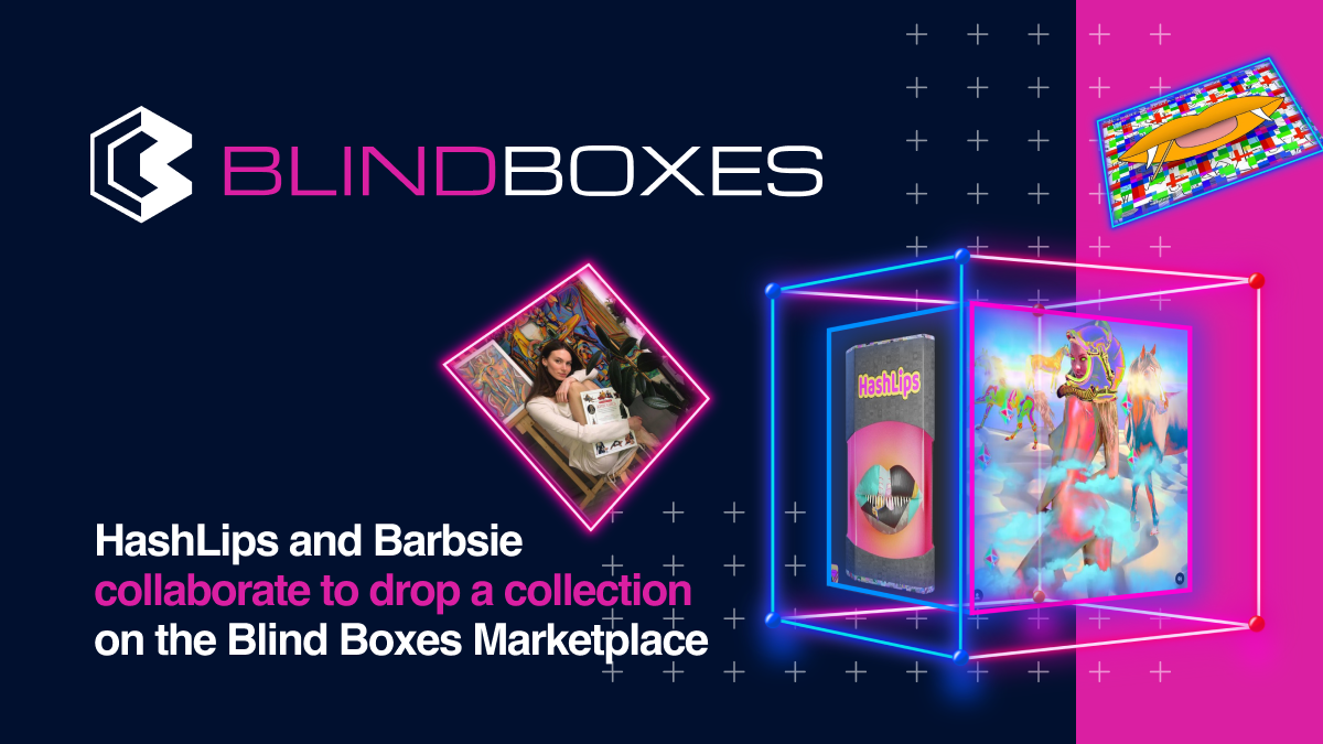 HashLips and Barbsie collaborate to drop a collection on the Blind Boxes Marketplace