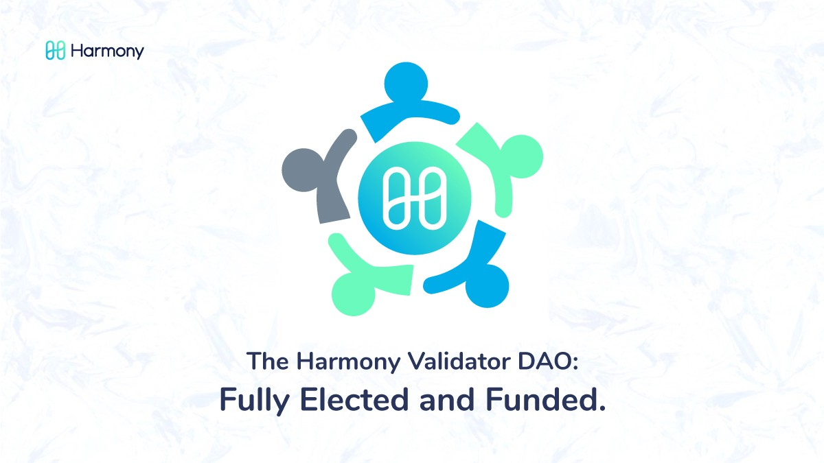 The Harmony Validator DAO: Fully Elected and Funded.