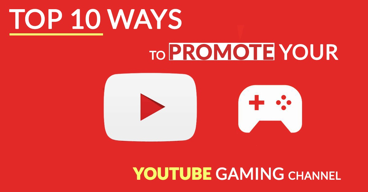 Top 10 Ways To Promote Your Youtube Gaming Channel In July 2019 By Rebel Et Medium
