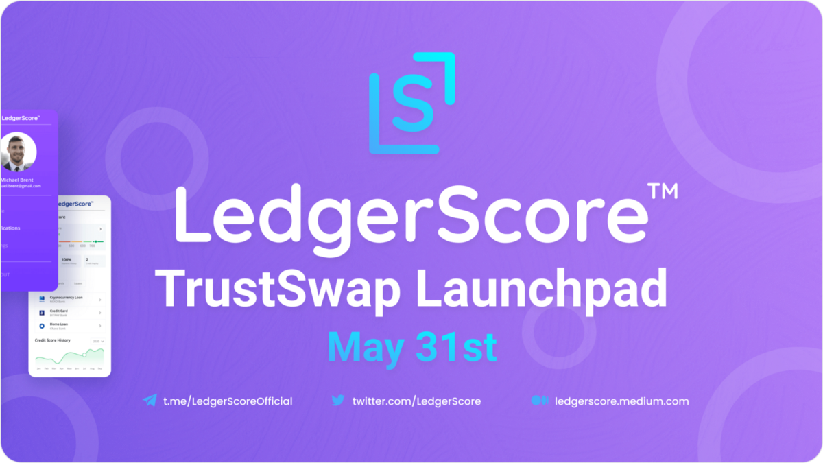 LedgerScore Announces May 31st Token Offering On The TrustSwap Launchpad