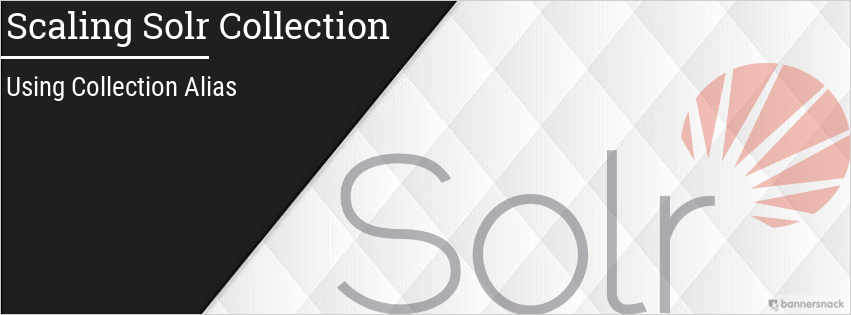 Scaling Solr Collection: Using collection alias - Data