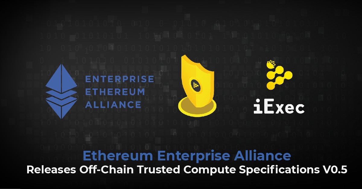 Ethereum Enterprise Alliance release: Off-Chain Trusted