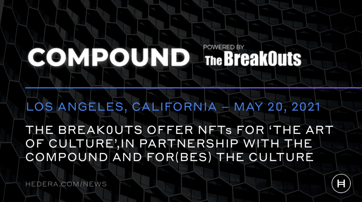 The Break0uts, Built on the Hedera Network, Offers NFTs for 'The Art of Culture', in Partnership…