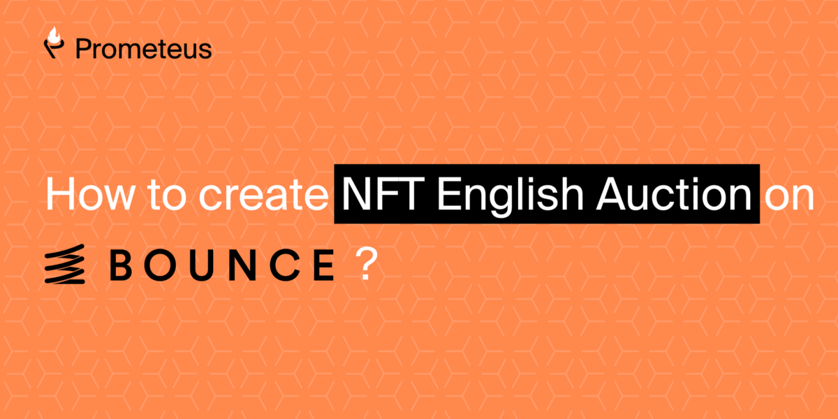 How to create an NFT English Auction on BSC.Bounce?