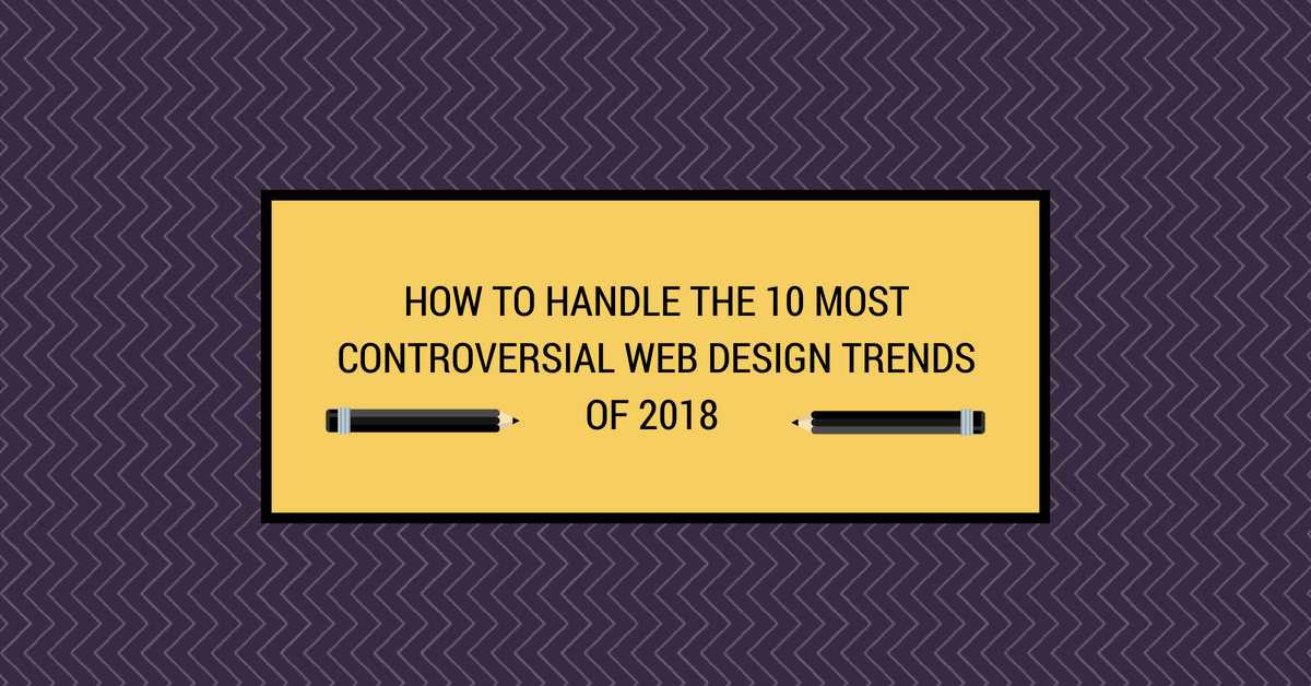 How To Handle The 10 Most Controversial Web Design Trends Of 2018 By Claudia Driemeyer Gravit Designer Medium
