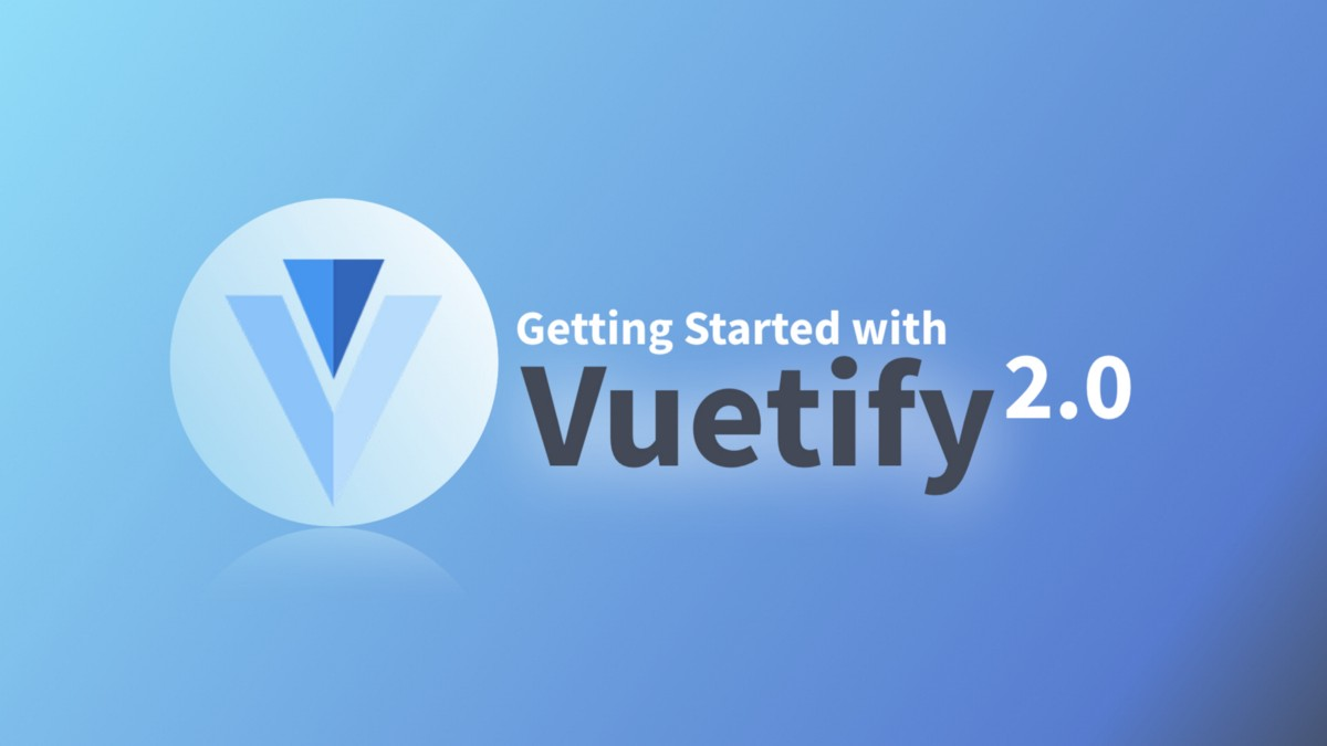 Getting Started with Vuetify 2.0