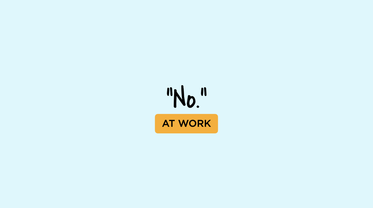 "How to Say ""No"" — at Work"