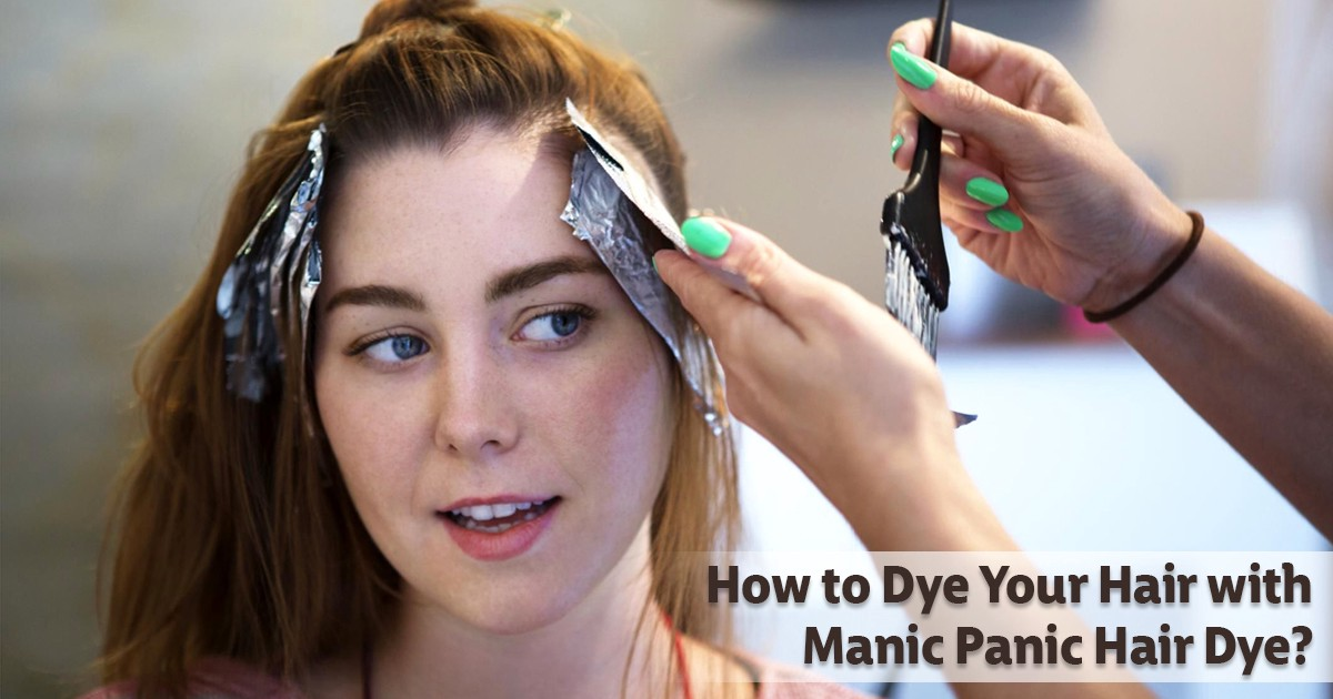How To Dye Your Hair With Manic Panic Hair Dye Pamela Foester