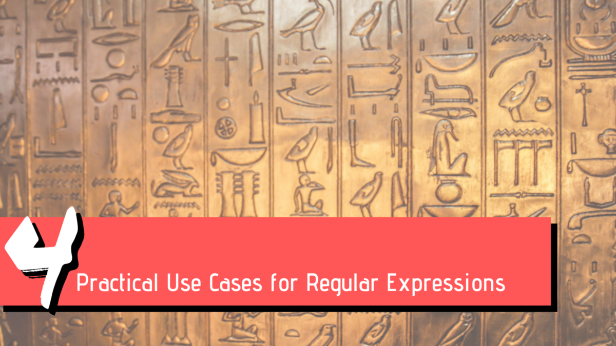4 Practical Use Cases for Regular Expressions