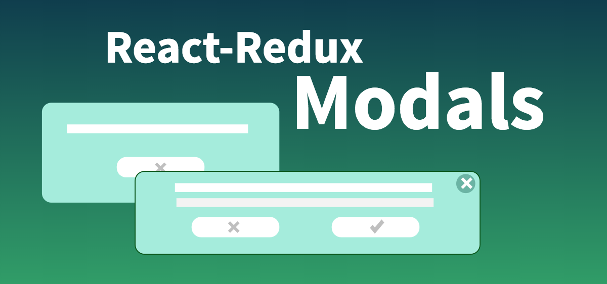 React/Redux: Modals and Dialogs - Frontend Weekly - Medium