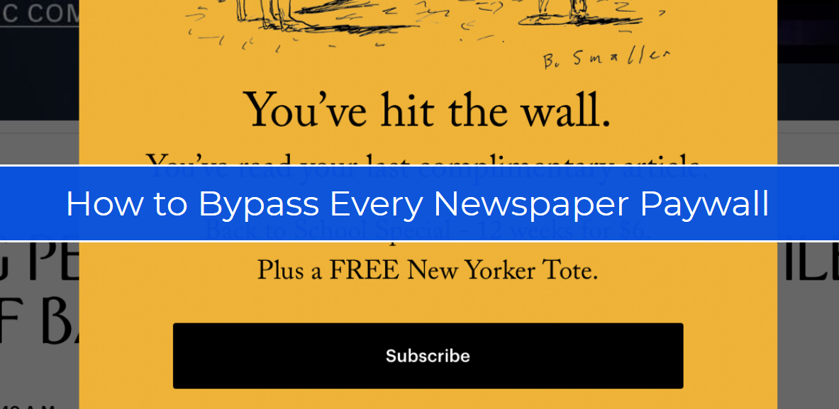 How to Get Around Newspaper Paywalls in 2019 (UPDATED 8/19)
