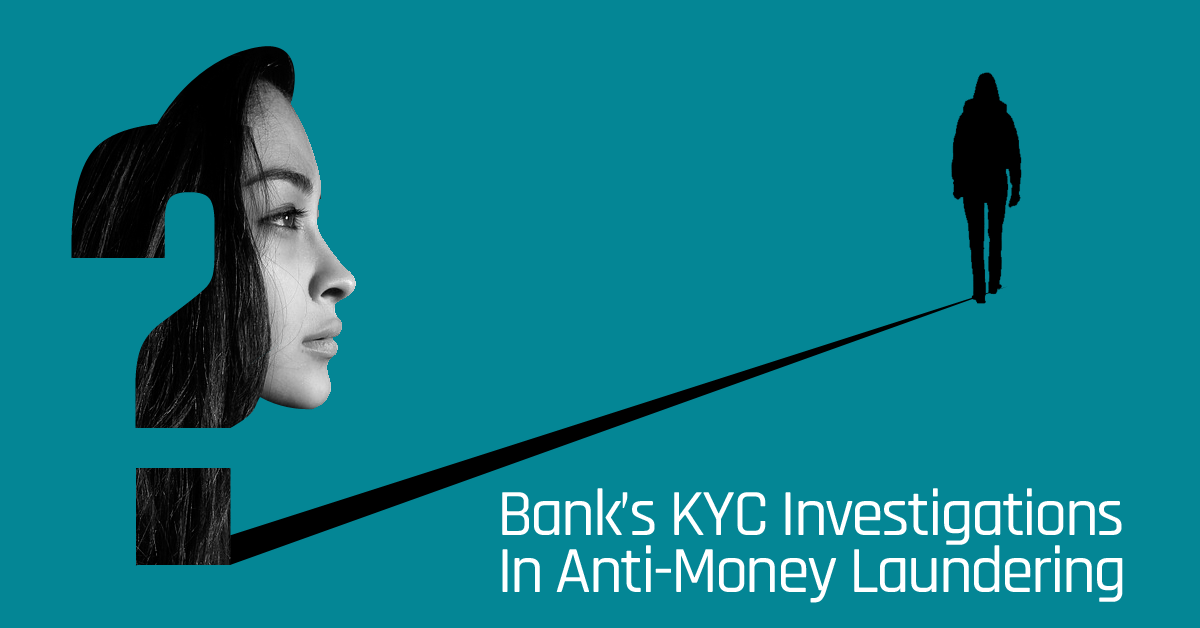 Bank's KYC Investigations In Anti-Money Laundering - Veiris Global