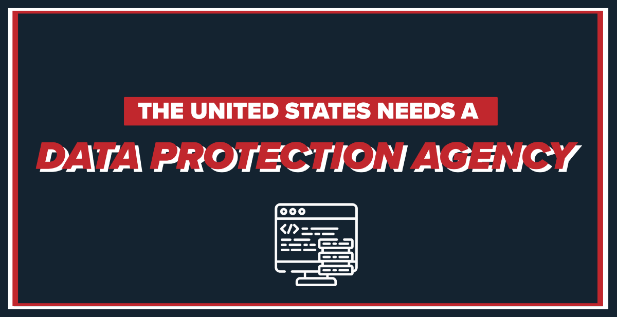 The U.S. Needs a Data Protection Agency