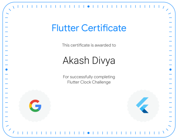 Digital Certificate by Flutter awarded to Akash Divya for successfully completing Flutter Clock Challenge