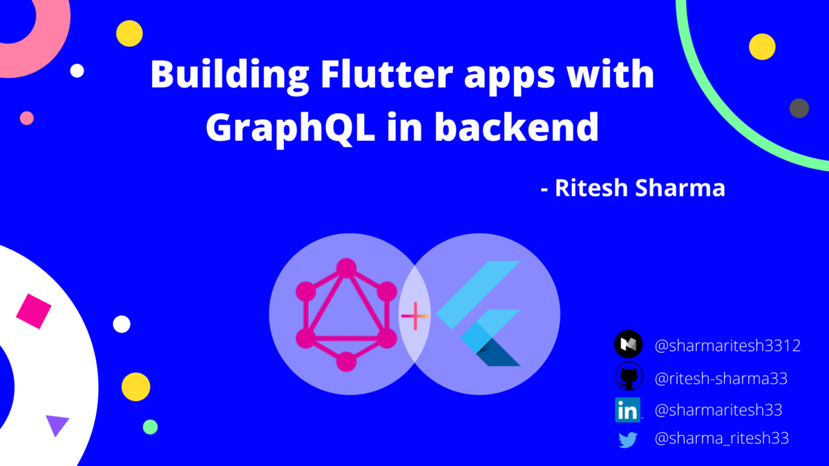 Building Flutter Apps with GraphQL in the Back-End