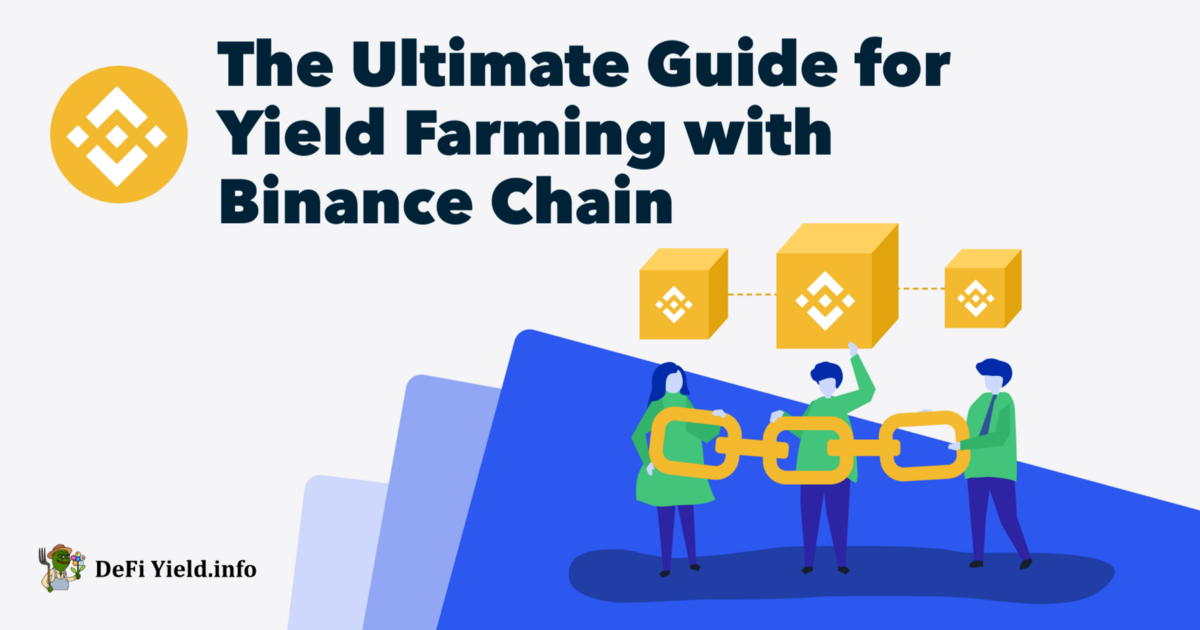 The Ultimate Guide For Yield Farming With Binance Chain By Defiyield Guides And News Feb 2021 Medium