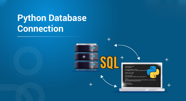 Python Database Connection — Know How To Connect With Database