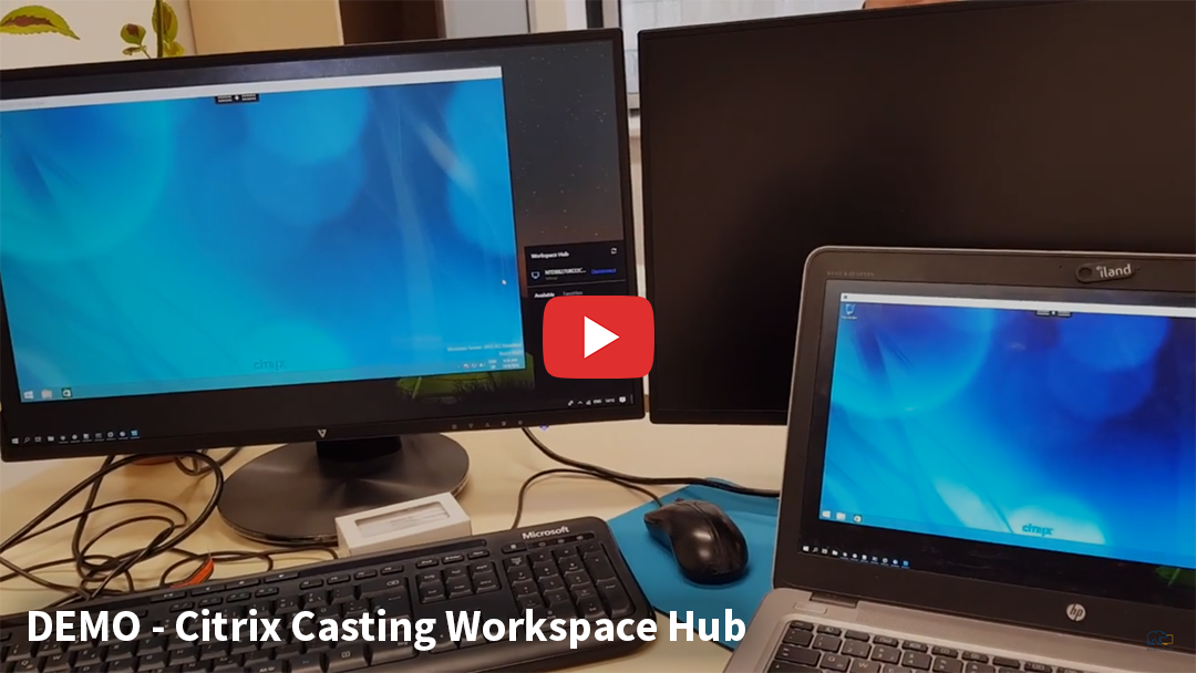 Video Demo | Experience Citrix Casting with the Citrix Workspace Hub