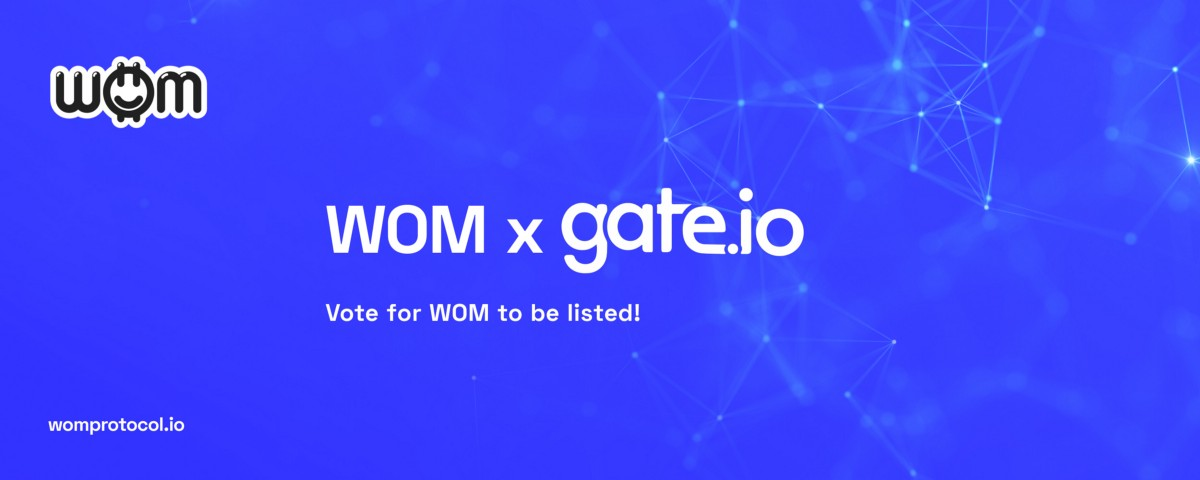 WOM Selected for Gate.io Premier Single Listing Vote: Vote for WOM Listing!